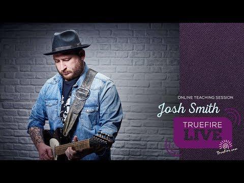 TrueFire Live: Josh Smith - Blue Highways - Guitar Lesson