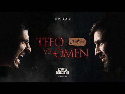 KƏLLƏKƏLLƏYƏ: Tefo VS Omen