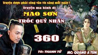 Mao Sơn Tróc Quỷ Nhân [ Tập 360 ] Thiên Thư Bí Thuật - Truyện ma pháp sư- Quàng A Tũn