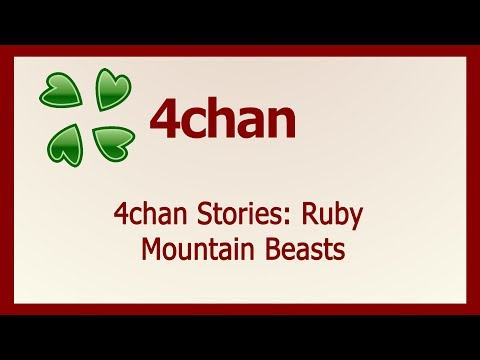 4chan Stories: Ruby Mountain Beasts