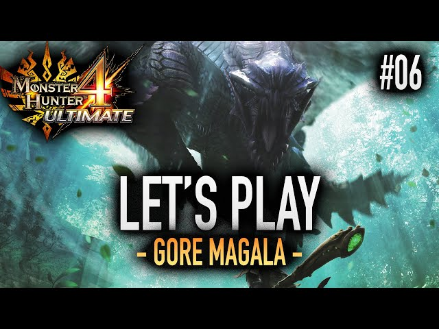 LA FIN DU GORE MAGALA ? - #06 Let's Play MH4U HD