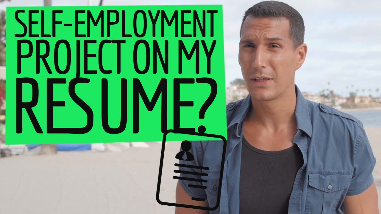 how to list a self employment project in my resume youtube