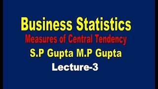 Measures of Central Tendency//Business Statistics//Central Tendency(Lecture-3)