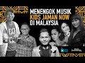 MENENGOK MUSIK POPULER KIDS JAMAN NOW DI MALAYSIA