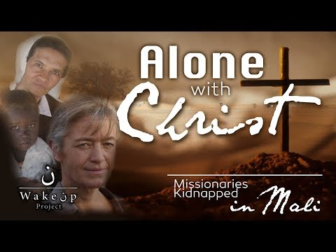 Alone with Christ. Missionaries kidnapped in Mali