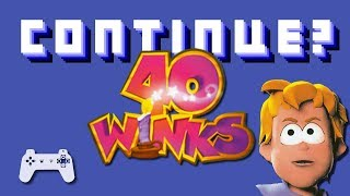 40 Winks (PS1) - Continue