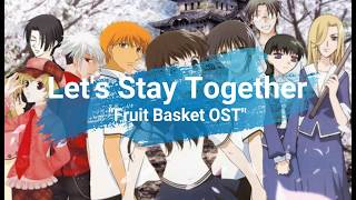 Lets Stay Together-Ritsuko Okazaki lyrics (fruit basket OST)