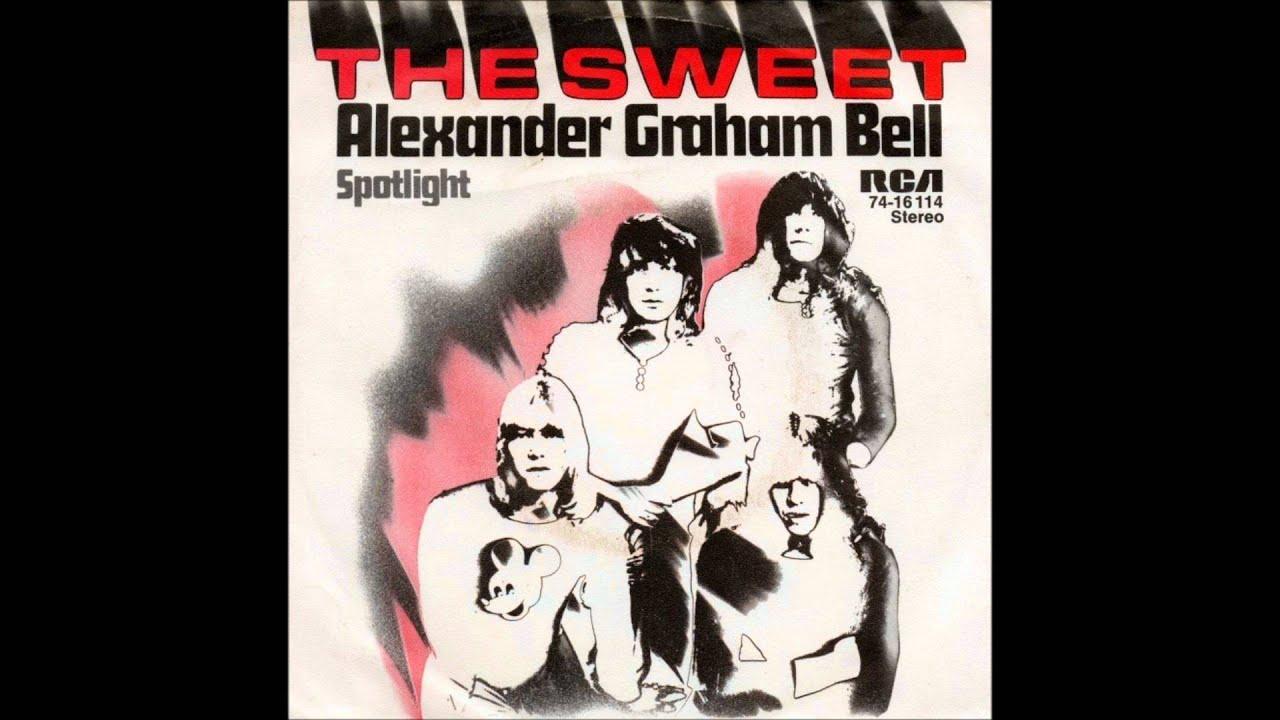 The Sweet - Alexander Graham Bell - YouTube