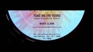 Mary Clark - Take Me I