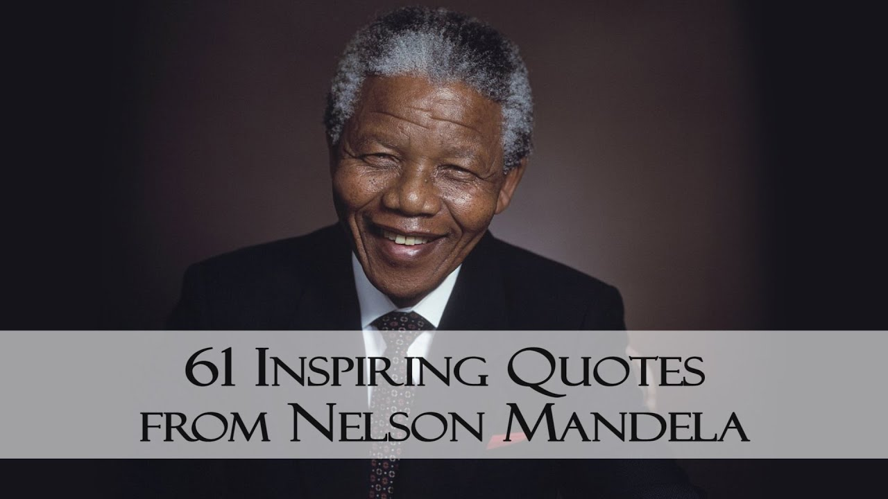 Quotes Nelson Mandela 61 Inspiring Quotes From Nelson Mandela  Youtube