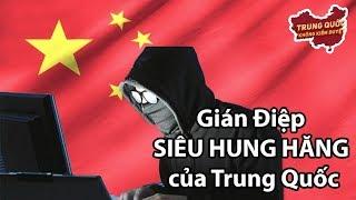 Chiến Dịch Gián Điệp SIÊU HUNG HĂNG của Trung Quốc   Trung Quốc Không Kiểm Duyệt