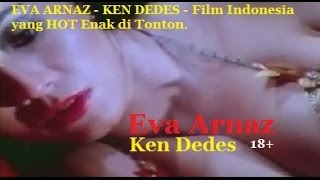 Download Video EVA ARNAZ - KEN DEDES - Film Indonesia yang HOT Enak di Tonton. MP3 3GP MP4
