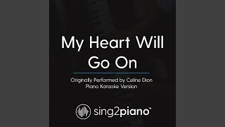 My Heart Will Go On (Originally Performed By Celine Dion) (Piano Karaoke Version)