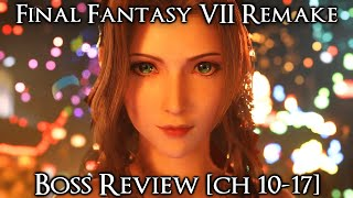 Boss Review - Final Fantasy 7 Remake [Ch. 10-17]