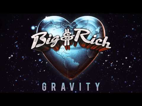 Big & Rich - Gravity (Audio)