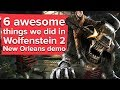 6 Awesome Things We Did in the Wolfenstein 2 New Orleans Demo