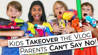 Kids Take Over The Vlog // Parents Can't Say No CHALLENGE