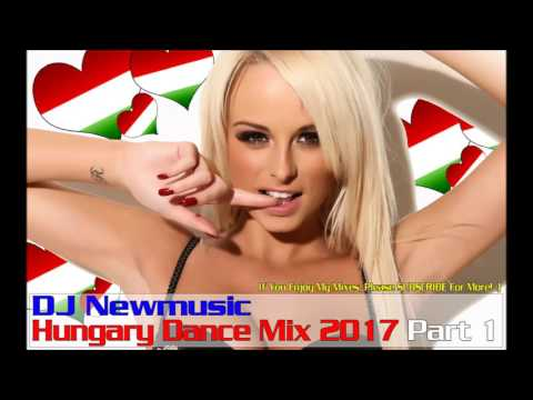 Dj Newmusic - Hungary Dance Mix 2017 Part 1 | 2016 | ★♫★ TOP Hungarian Club & Dance Music ★♫★