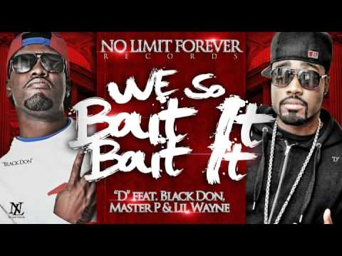 We So Bout It - D The Business feat. Black Don, Master P & Lil Wayne (prod. by Mike Nef)