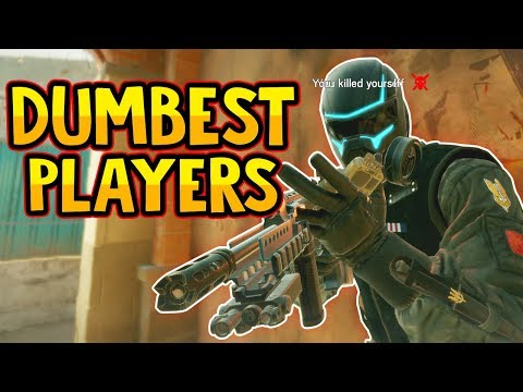 THE DUMBEST PLAYERS IN THE GAME - Rainbow Six Siege