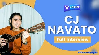 CJ Navato (Full Interview) #VCorner