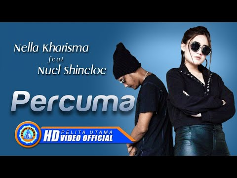 Nella Kharisma Ft. Nuel Shineloe - PERCUMA ( Official Music Video ) [HD]