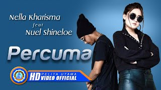 Download Nella Kharisma Ft. Nuel Shineloe - PERCUMA ( Official Music Video ) [HD] Mp3