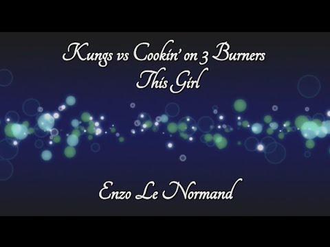 [Lyrics] Kungs vs Cookin' on 3 Burners - This Girl