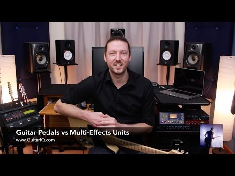 Guitar Pedals vs Multi-Effects Units: 3 Things You Need to Think About Before Buying!