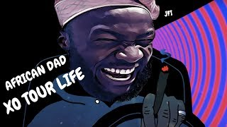 XO TOUR LIFE - Lil Uzi Zert | AFRICAN DAD PARODY