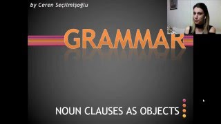 Noun Clauses as Objects