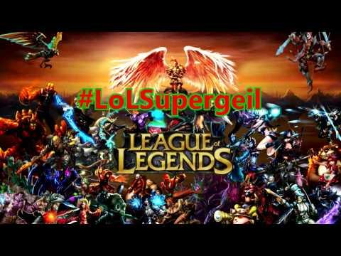 Supergeil - League of legends (Parodie)