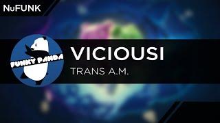 NuFUNK    Viciousi - Trans A.M.