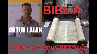 ARTUR LALAK- BIBLIA –ZAWŁASZCZONY PRZEKAZ