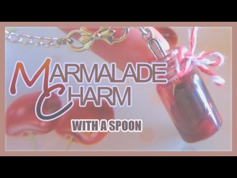 [Tutorial] ★ Miniature Marmalade/Jam/Jelly Jar Charm with a Spoon ☆ WITHOUT Resin ★