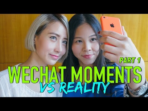 WeChat Moments vs Reality