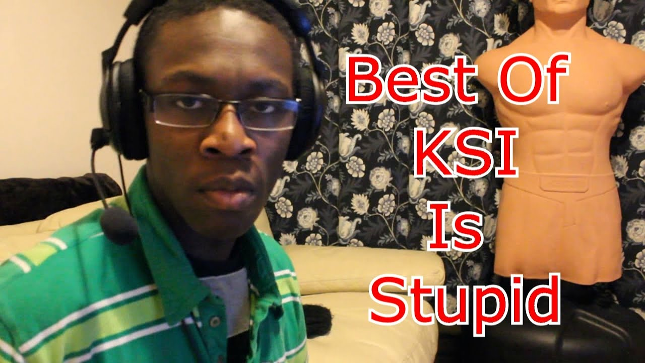 Stupid T Shirts >> Best of KSI IS STUPID - YouTube