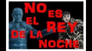 10 RAZONES: TODOS ESTÁN EQUIVOCADOS. BRAN NO ES EL REY DE LA NOCHE.