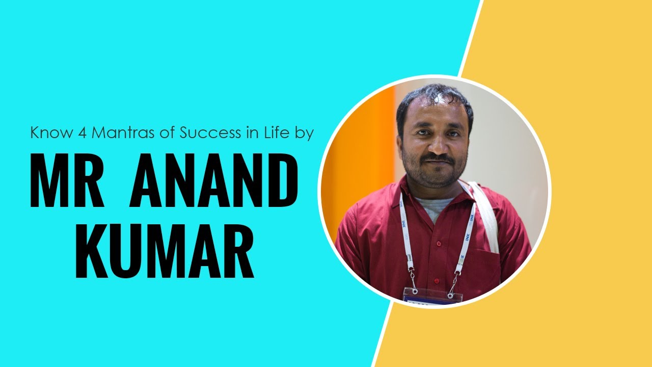 Know 4 Mantras of Success in Life by Mr. Anand Kumar