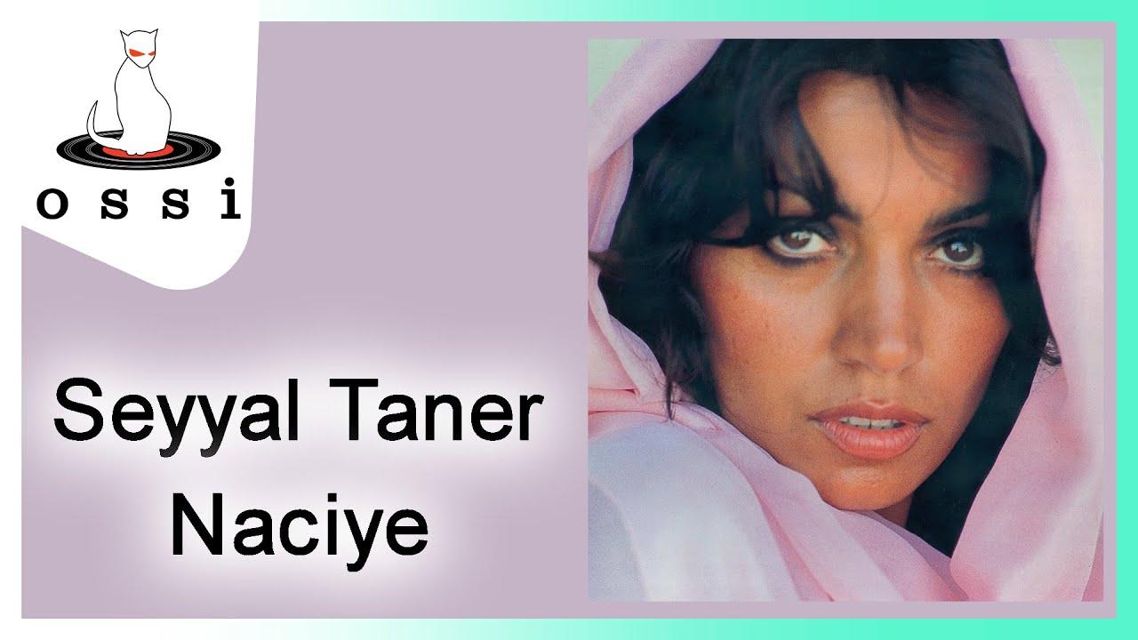 Seyyal Taner - Naciye