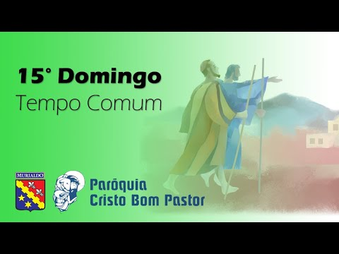 Missa do 15º Domingo do Tempo Comum   11.07.2021