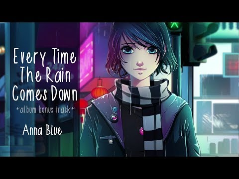 Anna Blue- Every Time The Rain Comes Down (+album bonus hummed+ )