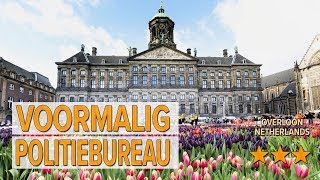 Voormalig Politiebureau hotel review | Hotels in Overloon | Netherlands Hotels