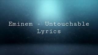 Eminem - Untouchable (Lyrics)