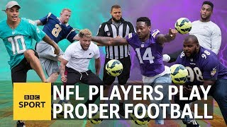 Can NFL players play 'proper football'? - BBC Sport