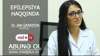 Epilepsiya haqqinda - Dr. Jale Qarayeva Nevroloq - EEQ mütəxəsisi