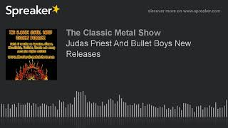 Judas Priest And Bullet Boys New Releases
