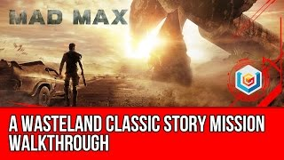 Mad Max A Wasteland Classic Story Mission Walkthrough Let