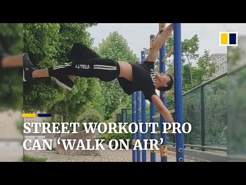 Street workout pro in China can 'walk on air'