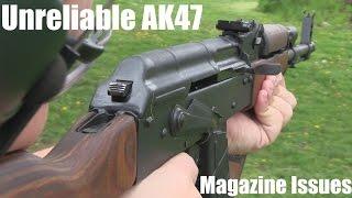 (Unreliable) AK47, Magazine Issues.